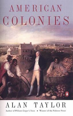 American Colonies: The Settling of North America (The Penguin History of the Un