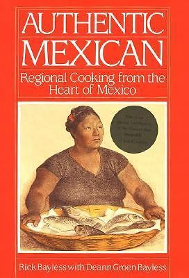 Authentic Mexican: Regional Cooking from the Heart of Mexico by Bayless, Rick,