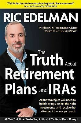 The Truth About Retirement Plans and IRAs - Edelman, Ric - Very Good Condition