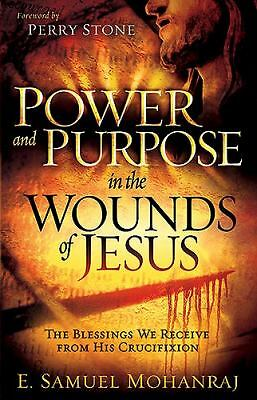 Power & Purpose In The Wounds Of Jesus: The Blessings We Receive from His Cruci