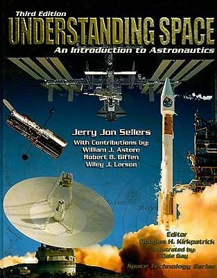 Understanding Space: An Introduction to Astronautics + Website (Space Technolog
