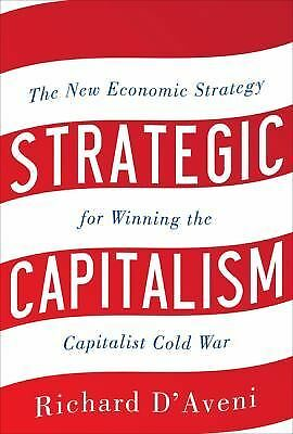 Strategic Capitalism: The New Economic Strategy for Winning the Capitalist Cold
