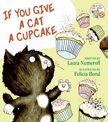 If You Give a Cat a Cupcake (If You Give... Books), Laura Numeroff, Good Book