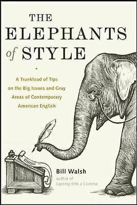 The Elephants of Style : A Trunkload of Tips on the Big Issues and Gray Areas of