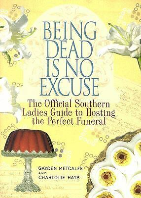 Being Dead Is No Excuse: The Official Southern Ladies Guide To Hosting the Perf