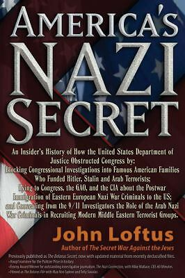 America's Nazi Secret: An Insider's History by Loftus, John