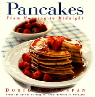 Pancakes: From Morning to Midnight by Dorie Greenspan