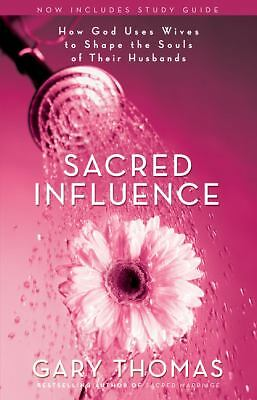 Sacred Influence: How God Uses Wives to Shape the Souls of Their Husbands  Thom
