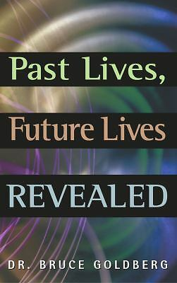 Past Lives, Future Lives Revealed, Goldberg, Dr. Bruce, Acceptable Book
