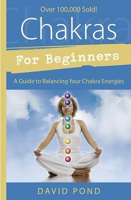 Chakras for Beginners: A Guide to Balancing Your Chakra Energies (For Beginners