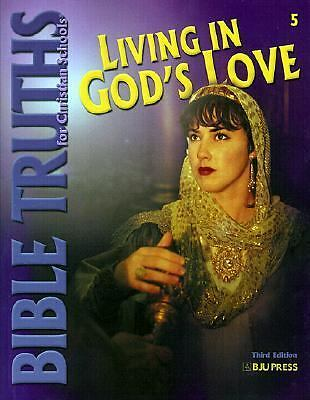 Living in God's Love (Bible Truths for Christian Schools), , Good Book