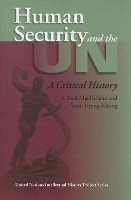 Human Security and the UN: A Critical History (United Nations Intellectual Histo