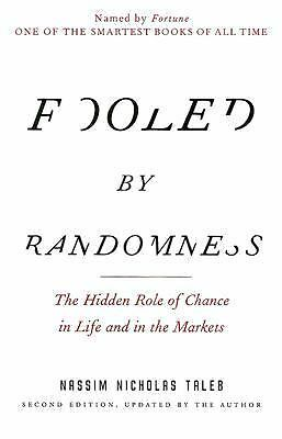 Fooled by Randomness: The Hidden Role of Chance in Life and in the Markets  Tal