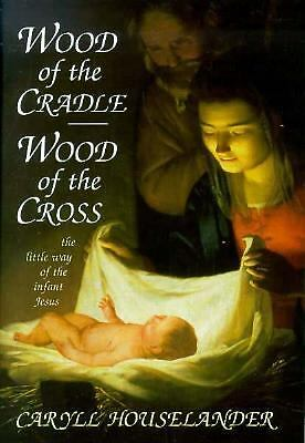 The Little Way of the Infant Jesus by Houselander, Caryll