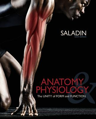 Anatomy & Physiology: The Unity of Form and Function by Saladin, Kenneth
