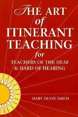 The Art of Itinerant Teaching for Teachers of the Deaf & Hard of Hearing
