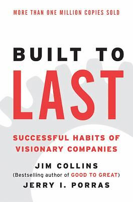 Built to Last: Successful Habits of Visionary Companies (Harper Business Essenti