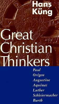 Great Christian Thinkers: Paul, Origen, Augustine, Aquinas, Luther, Schleiermach