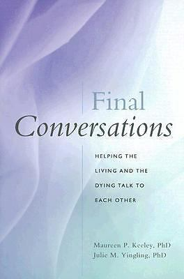 Final Conversations: Helping the Living and the Dying Talk to Each Other, Julie