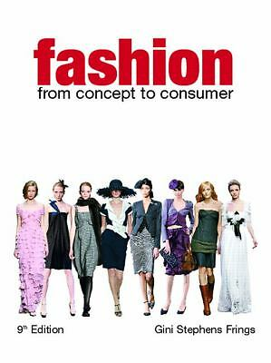 Fashion: From Concept to Consumer (9th Edition) - Frings, Gini Stephens - Good C
