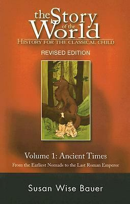 The Story of the World: History for the Classical Child: Volume 1: Ancient Time
