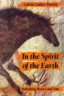In the Spirit of the Earth: Rethinking History and Time, Martin, Calvin Luther,