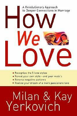 How We Love: Discover Your Love Style, Enhance Your Marriage by Milan Yerkovich