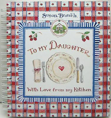 To My Daughter with Love From My Kitchen - Recipe Keeper by Susan Branch
