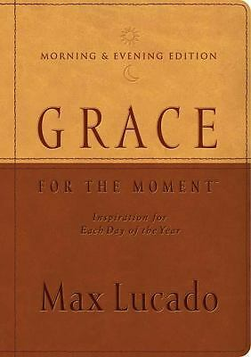 Grace for the Moment Morning & Evening Edition: Inspiration for Each Day of the