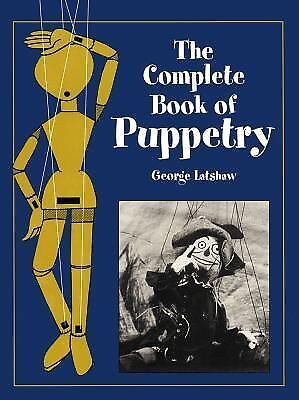 The Complete Book of Puppetry (Dover Craft Books)  Latshaw, George