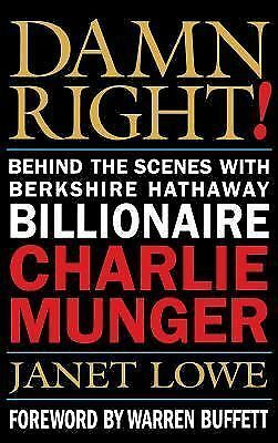 Damn Right! Behind the Scenes with Berkshire Hathaway Billionaire Charlie Munge
