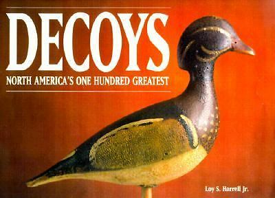 Decoys - North America's One Hundred Greatest, Harrell  Jr., Loy S., Good Book