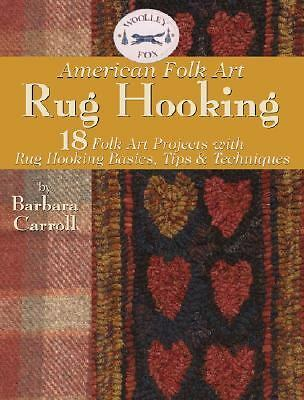 Woolley Fox American Folk Art Rug Hooking, Barbara Carroll, Good Book