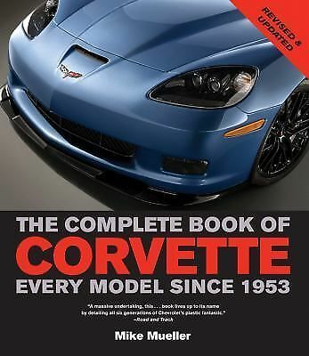 The Complete Book of Corvette: Every Model Since 1953 (Complete Book Series), Mu