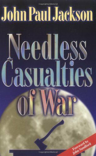 Needless Casualties of War, Jackson, John Paul, Good Book
