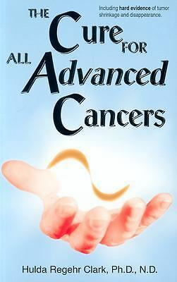 The Cure For All Advanced Cancers, Hulda Regehr Clark, Acceptable Book