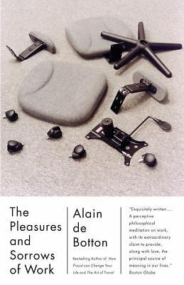 The Pleasures and Sorrows of Work (Vintage International) - De Botton, Alain - V