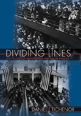 Dividing Lines: The Politics of Immigration Control in America (Princeton Studie