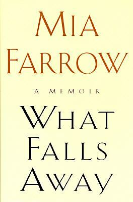 What Falls Away  Farrow, Mia
