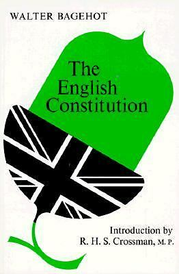 The English Constitution  Bagehot, Walter