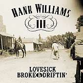 Lovesick Broke & Driftin' by Hank Williams III