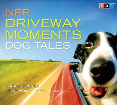NPR Driveway Moments Dog Tales: Radio Stories That Won't Let You Go  Seabrook,