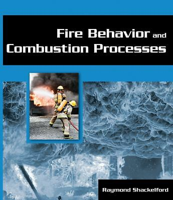 Fire Behavior and Combustion Processes  Shackelford, Ray