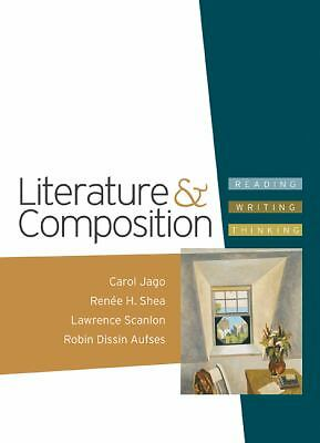 Literature & Composition: Reading - Writing - Thinking by Jago, Carol, Shea, Re