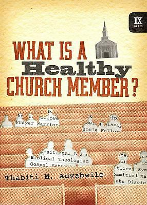 What Is a Healthy Church Member? (IX Marks) - Anyabwile, Thabiti M. - Very Good