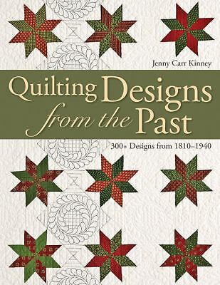 Quilting Designs from the Past: 300+ Designs from 1810-1940, Kinney, Jenny Carr,