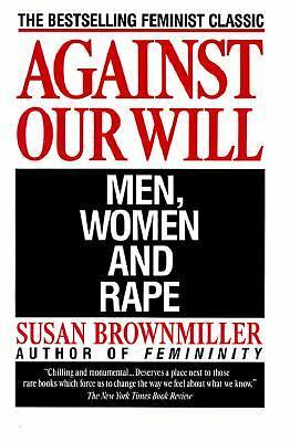 Against Our Will: Men, Women, and Rape - Brownmiller, Susan - Good Condition