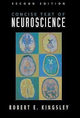 Concise Text of Neuroscience (Periodicals)  Kingsley, Robert E.