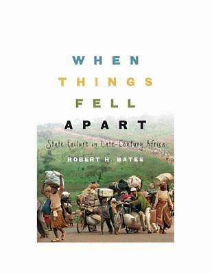 When Things Fell Apart: State Failure in Late-Century Africa (Cambridge Studies