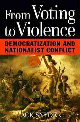 From Voting to Violence: Democratization and Nationalist Conflict (The Norton S
